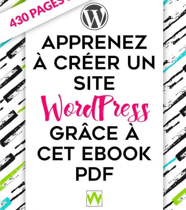 Un ebook pour apprendre à créer et gérer un site web avec WordPress