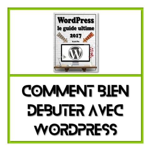 Comment bien débuter avec WordPress