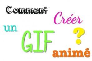Comment créer un GIF animé