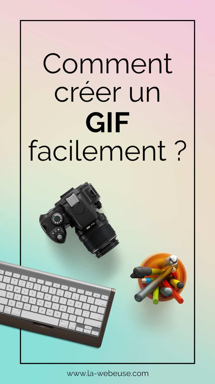 Comment créer un GIF animé ?