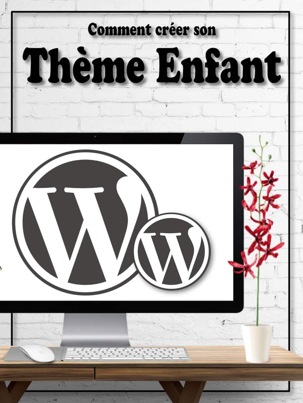 comment créer un thème enfant WordPress