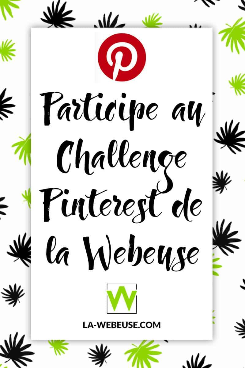Je participe au Challenge Pinterest de La Webeuse