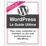 WordPress Le Guide Ultime 2018 avec Gutenberg