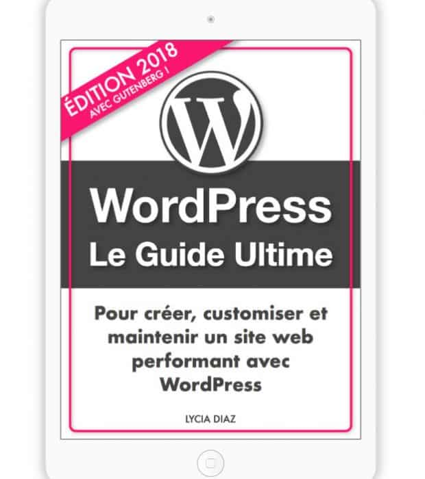 WordPress Le Guide Ultime 2018 avec Gutenberg