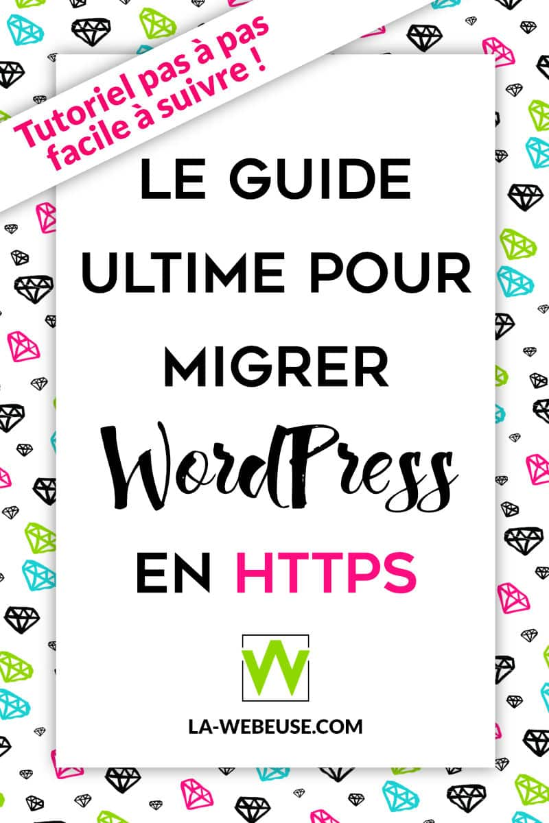 Le guide ultime pour migrer WordPress en HTTPS