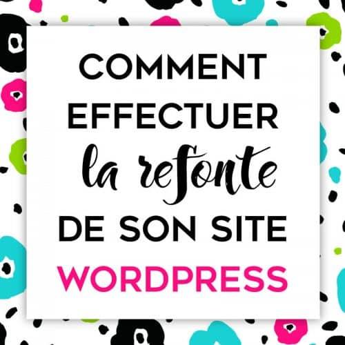 Effectuer la refonte de son blog WordPress