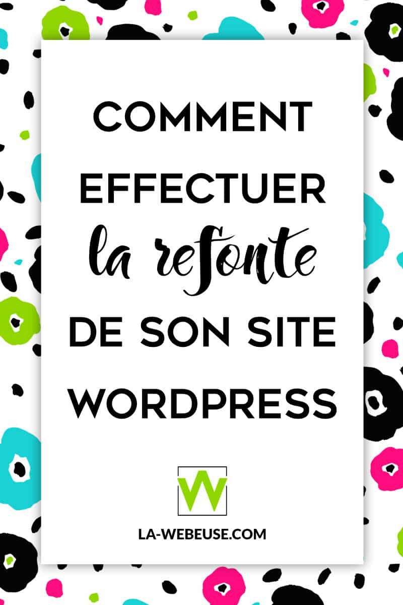 Comment effectuer la refonte d'un blog WordPress