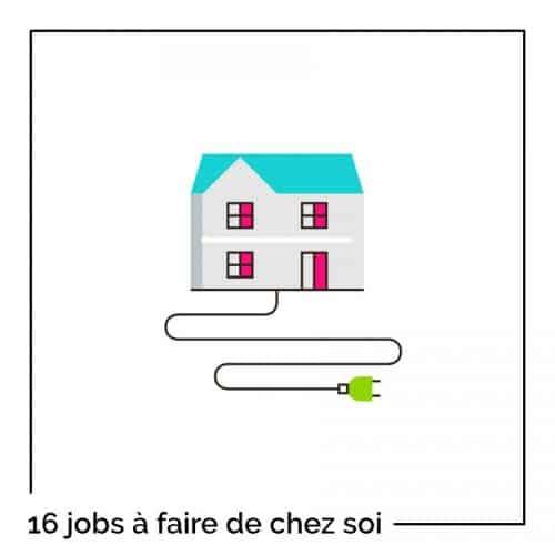 16 idées de job à faire de chez soi