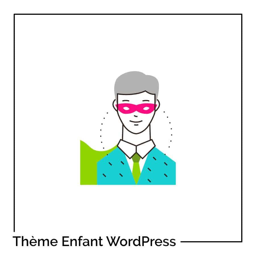 Comment créer facilement un thème enfant WordPress ?