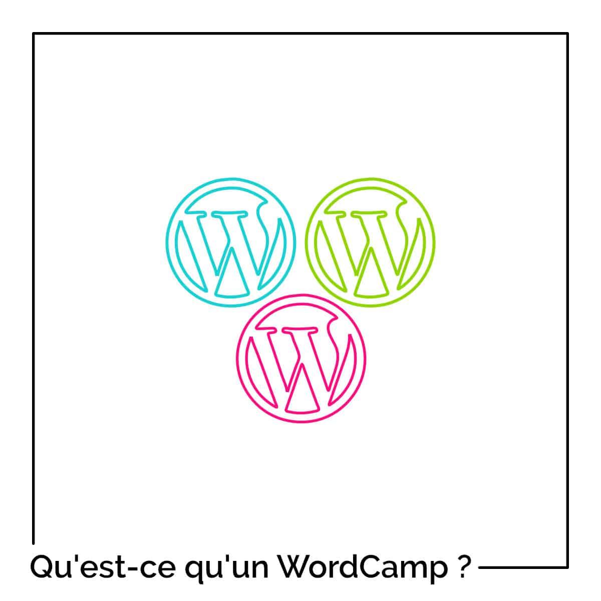 Qu'est-ce qu'un WordCamp ? Et pourquoi vous devriez participer au prochain ?