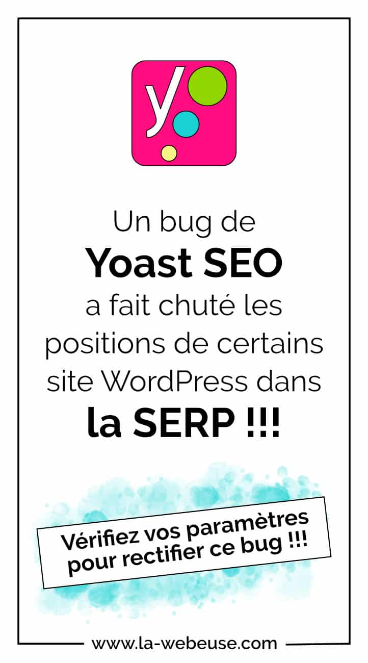 Un bug de Yoast SEO peut vous avoir fait perdre vos positions dans les résultats de recherche