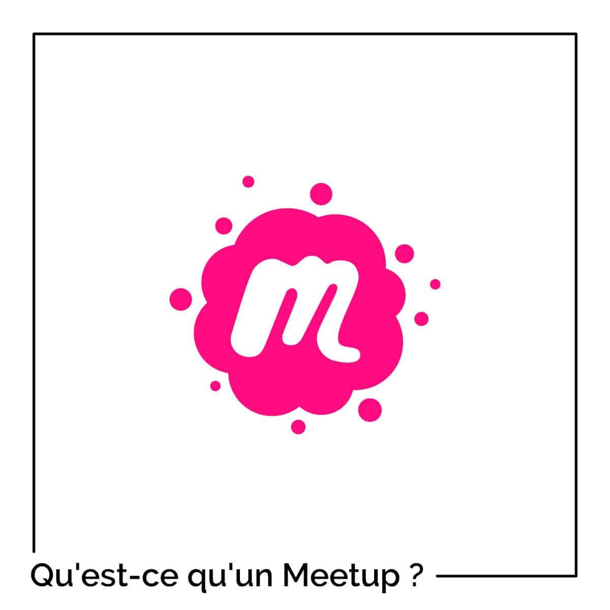 Qu'est-ce qu'un Meetup et à quoi ça sert ?