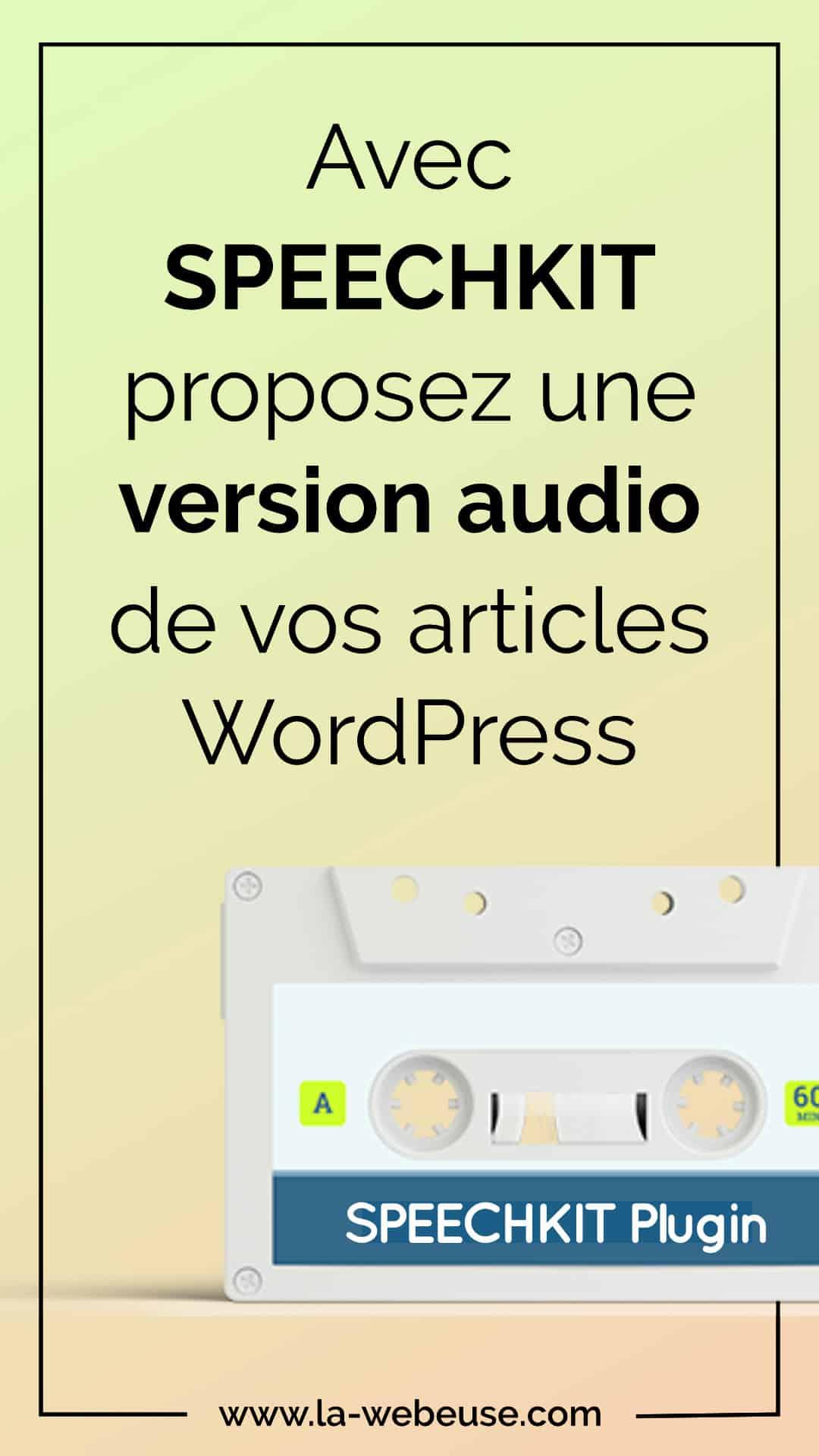 SpeechKit : un plungin gratuit pour convertir vos articles en podcast