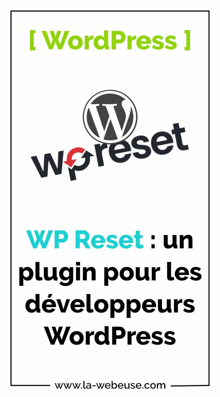 WP Reset pour les développeurs WordPress
