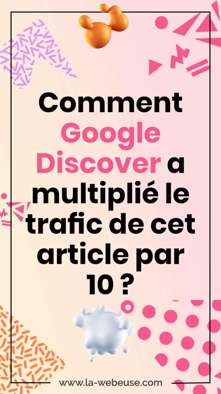 Trafic multiplié par 10 avec Google Discover