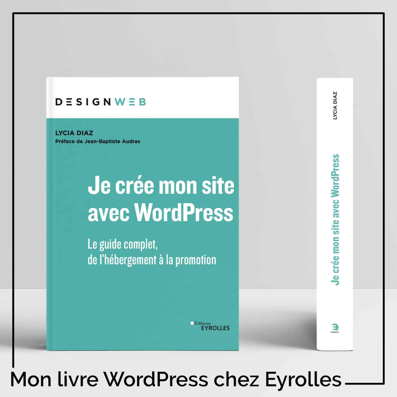 Je crée mon site avec WordPress - Editions Eyrolles