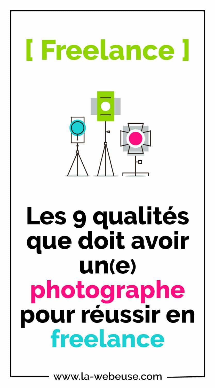9 qualites du Photographe Freelance