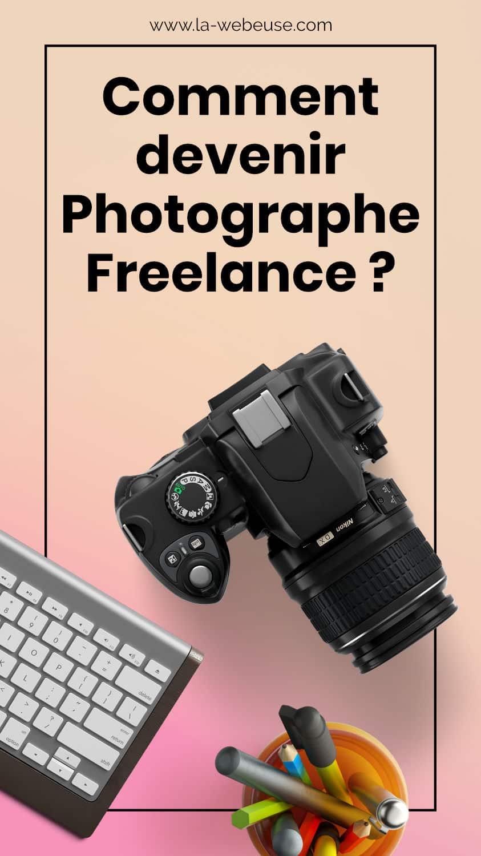 Comment devenir Photographe Freelance ?