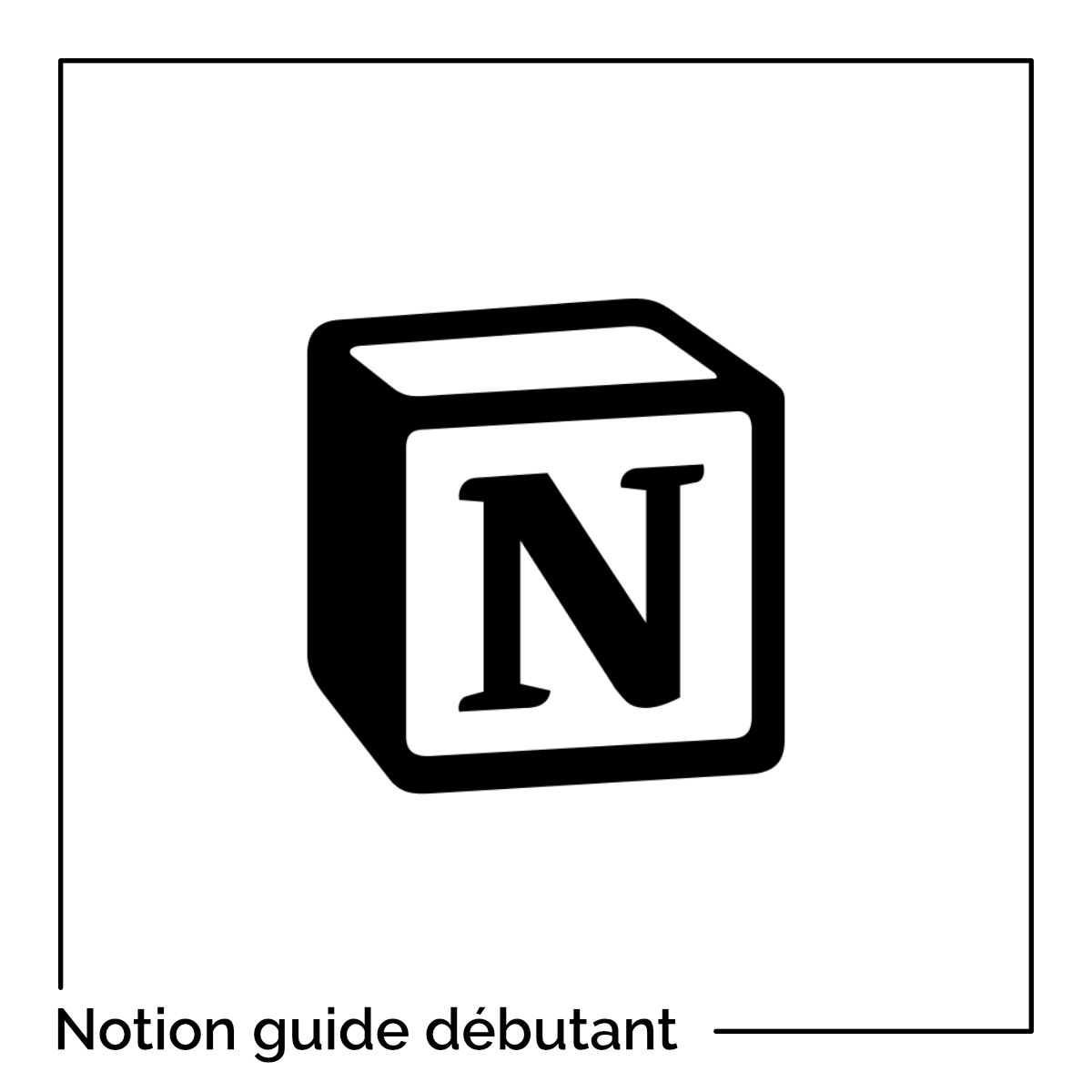 Notion : le guide complet