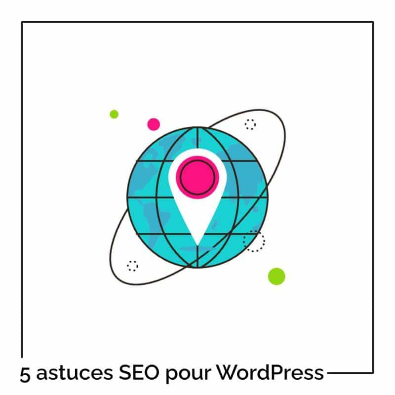 5 astuces SEO faciles à mettre en place dans votre site WordPress