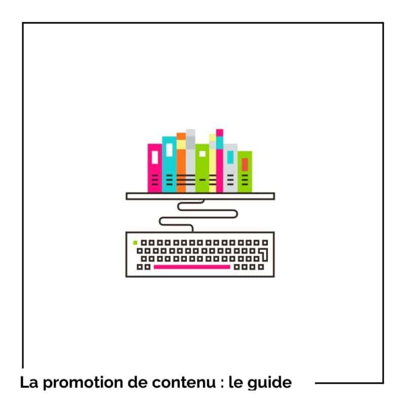 Le guide complet de la promotion de contenu